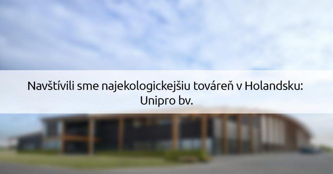 Navštívili sme najekologickejšiu továreň v Holandsku – Unipro bv.