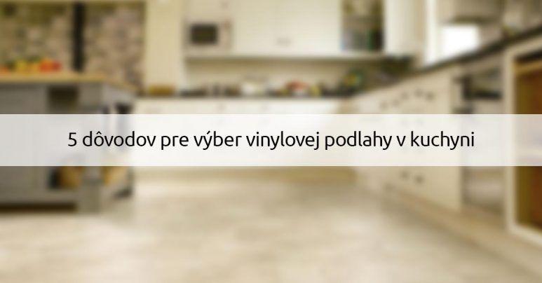 vinylova podlaha v kuchyni - 5 dovodov