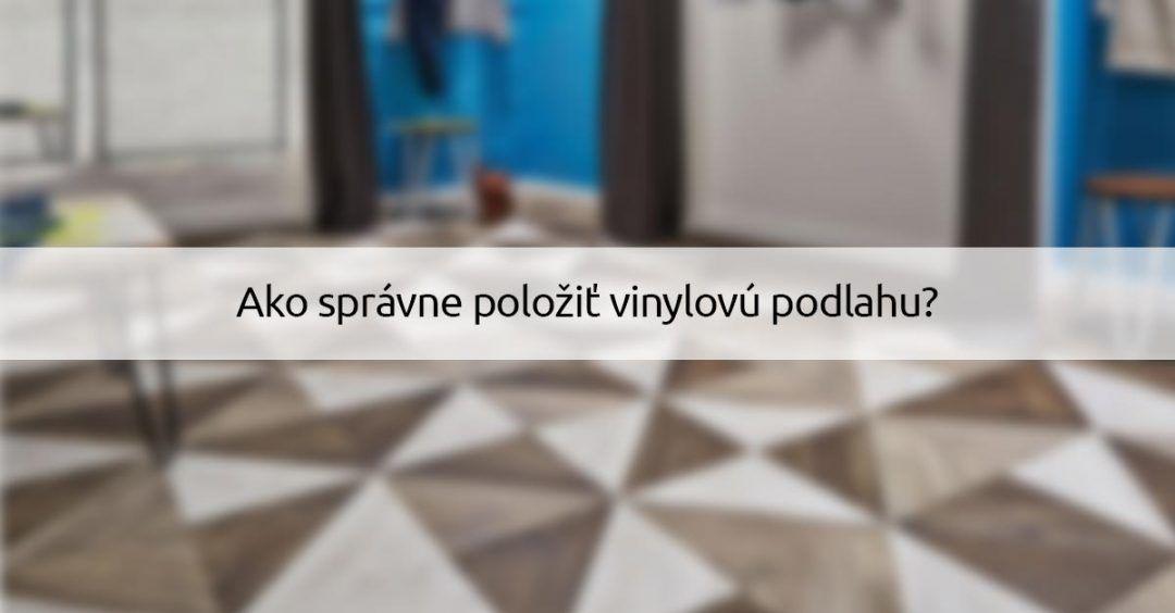ako-spravne-polozit-vinylovu-podlahu