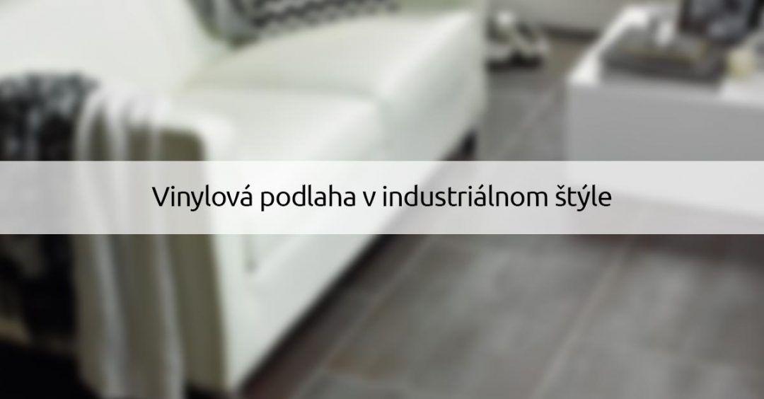 vinylova podlaha v industrialnom style